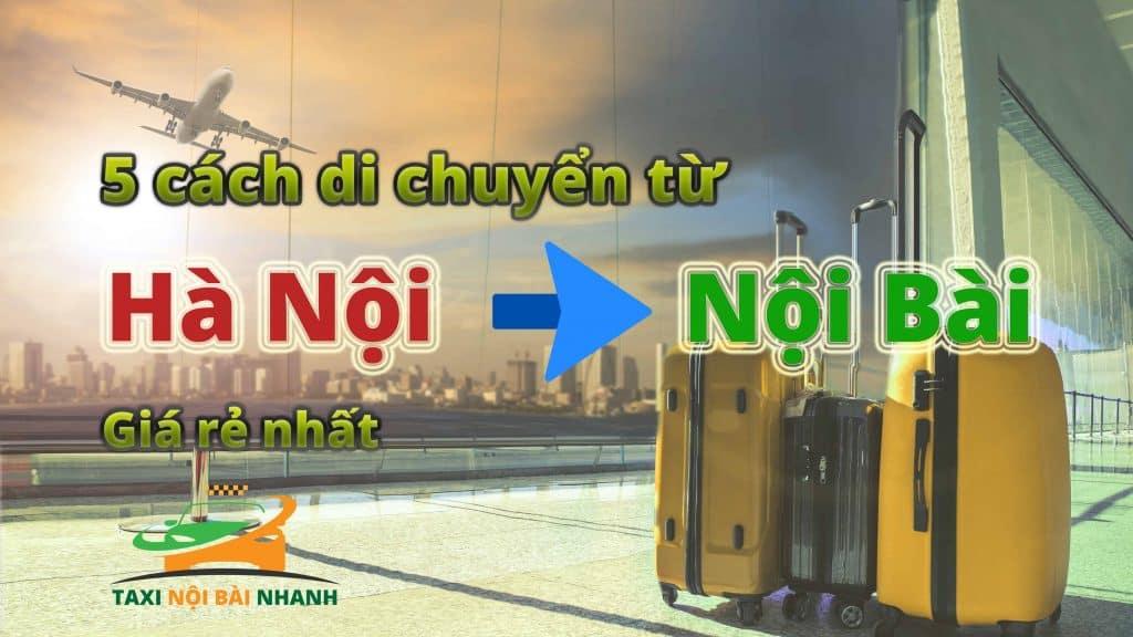 5 cách di chuyển từ Hà Nội đi sân bay Nội Bài rẻ nhất.